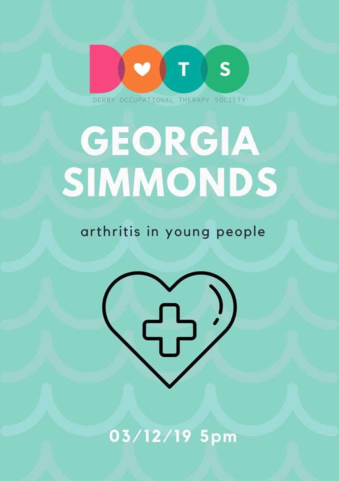 *Guest Speaker - Georgia Simmonds - the impact of Arthritis on a young person*